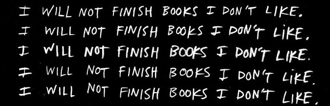 I Will Not Finish Books I Don't Like