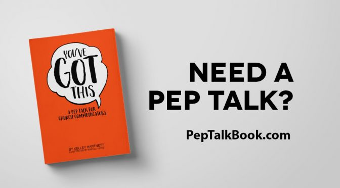 You've Got This: A Pep Talk for Church Communicators