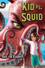 Kid vs. Squid by Greg van Eekhout