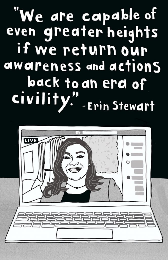 """We are capable of even greater heights if we return our awareness and actions back to an era of civility."" -Erin Stewart"